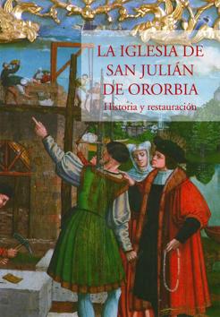 """Publicado El Libro """"La Iglesia De San Julián De Ororbia, Historia Y Restauración"""""""